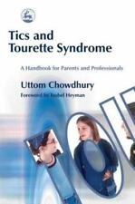 Tics and Tourette Syndrome : A Handbook for Parents and Professionals by...
