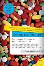 P. S.: Overdosed America : The Broken Promise of American Medicine by John Abram