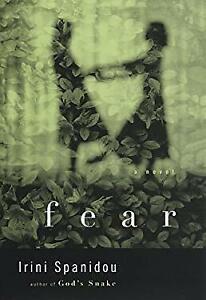 Fear : A Novel Hardcover Irini Spanidou