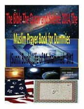 The Bible the Quran and Science 2014,the Muslim Prayer Book for Dummies(Sunni...
