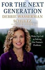 For the Next Generation : A Wake-Up Call to Solving Our Nation's Problems by De…