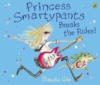 Princess Smartypants breaks the rules! by Babette Cole (Paperback / softback)