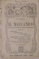 Il meccanico - E. Giorli - Manuali HOEPLI 1910 - - 6° EDIZIONE