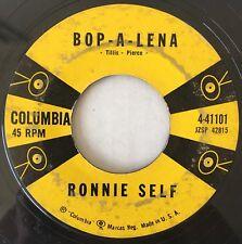 Ronnie Self COLUMBIA 41101 Bop - A - Lena / I Ain't Goin' Nowhere 45 VG-