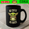 Baby Yoda The Child Mandalorian Mug No Coffee No Forcee Meme Ceramic