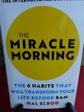 THE MIRACLE MORNING THE 6 HABITS THAT WILL TRANSFORM YOUR LIFE BEFORE 8AM 2017