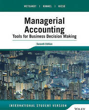 Managerial Accounting: Tools for Business Decision Making 7e by Weygandt ,Kimmel