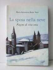 LA SPOSA NELLA NEVE Pagine di vita vera - M.A.Benni Tazzi [2004]
