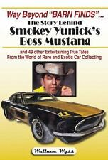 The Story of Smokey Yunick's Boss Mustang and 49 Other Entertaining True...