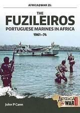 The Fuzileiros: Portuguese Marines in Africa, 1961-1974 by John P. Cann...