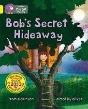 USED (LN) Bob's Secret Hideaway (Collins Big Cat) by Tom Dickinson
