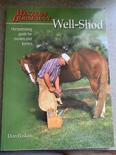 Well-Shod A Horseshoeing Guide for Owners and Farriers paperback
