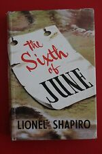 *VINTAGE* THE SIXTH OF JUNE by Lionel Shapiro - WW2 Romance (HC/DJ, 1957)
