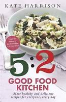 The 5:2 Good Food Kitchen: More Healthy and Deli, Harrison, Kate, New