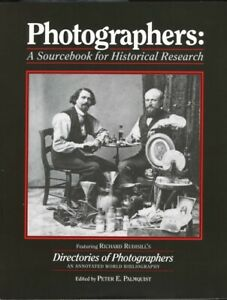 Photographers: A Sourcebook for Historical Research - Peter Palmquist