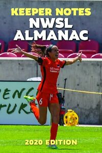 2020 NWSL Almanac by Keeper Notes – Portland Thorns, Houston Dash, NC Courage