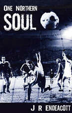 One Northern Soul Endeacott, J.R. Very Good Book