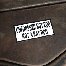 Unfinished Hot Rod Not a Rat Rod Sticker Hotrod Ratrod Kustom Bomb Streetrod