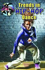 Trends in Hip-Hop Dance (Dance and Fitness Trends) (Dance & Fitness Trends) by
