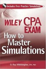 Wiley CPA Exam : How to Master Simulations (with CD ROM) by PhD, ORay...