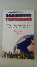 Inmigrantes Y Refugiados: Como Crear Su Neuva Vida En Los Estados Unidos (Spanis