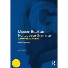 Modern Brazilian Portuguese Grammar: A Practical Guide by John Whitlam (Paperback, 2017)