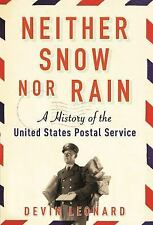 Neither Snow Nor Rain: A History of the United States Postal Service (Paperback