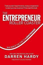 The Entrepreneur Roller Coaster : Why Now Is the Time to #Join the Ride by...