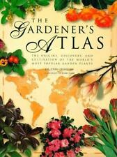 The Gardener's Atlas: The Origins, Discovery and Cultivation of the World's Most