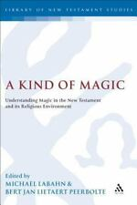 The Library of New Testament Studies: A Kind of Magic Vol. 306 :...