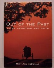 Out of the Past : Amish Tradition and Faith by Mary Ann McDonald