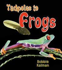 Tadpoles to Frogs [It's Fun to Learn about Baby Animals [Paperback] Kalman, Bo