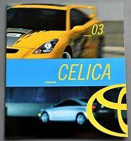 "ORIGINAL 2003 TOYOTA CELICA SALES BROCHURE ~ 8 PAGES ~ 10"" X 9.5"" ~ 03TCELICA"