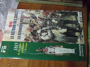 9µ? Revue Tradition Magazine Hors serie n°20 1815 Retour de l'Aigle & derniere..