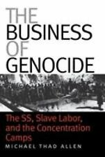 The Business of Genocide : The SS, Slave Labor, and the Concentration Camps...