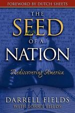 The Seed of a Nation : Rediscovering America by Darrell Fields and Lorrie...