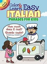 Dover Little Activity Bks.: Color and Learn Easy Italian Phrases for Kids by...