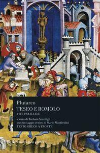 VITE PARALLELE - TESEO E ROMOLO  - PLUTARCO, BETTALLI M. (Curatore) - BUR