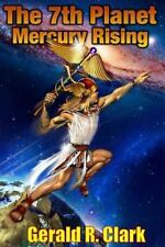 The 7th Planet, Mercury Rising by Gerald Clark (2014, Paperback)