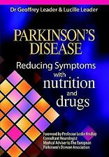 Parkinson's Disease - Reducing Symptoms with Nutrition and Drugs: By Geoff Le...