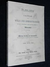 Calendar of Wills & Administrations; Court of the Bishop of Worcester, 1601-1652