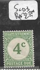 MALAYA STRAITS SETTLEMENTS  (P0105BB) POSTAGE DUE 4C  SG D3   MNH