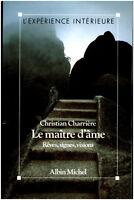 Livre le maître d'âme rêves signes visions C. Charrière book