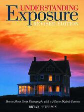 Understanding Exposure: How to Shoot Great Photogr..., Peterson, Bryan Paperback