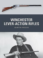 Winchester Lever-Action Rifles; Paperback Book; Pegler Martin, 9781472806574
