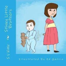 Stinky Little Brothers by S. V. Kittle (2013, Paperback)