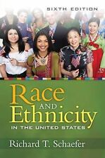 Race and Ethnicity in the United States by Richard T. Schaefer 6th Ed