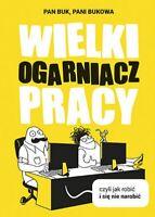 Pan Buk - Wielki Ogarniacz Pracy, czyli jak robic i sie nie ... | Polish book