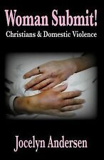 Woman Submit! Christians & Domestic Violence Jocelyn  E. Andersen  NEW