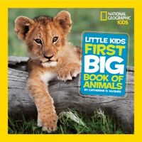 Little Kids First Big Book of Animals (National Geographic Little...